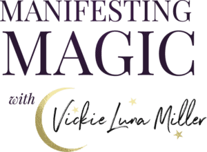 Vickie Luna MIller - Manifesting Magic